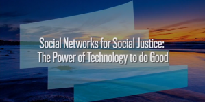 Social Networks for Social Justice: The Power of Technology to do Good